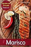 Marisco: Recetas de Pescado: Delicioso!: Volume 1