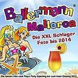 Ballermann Mallorca - Die besten Hits vom Playa Party Opening bis zum Insel Closing 2013 - Die XXL Schlager Fete bis 2014