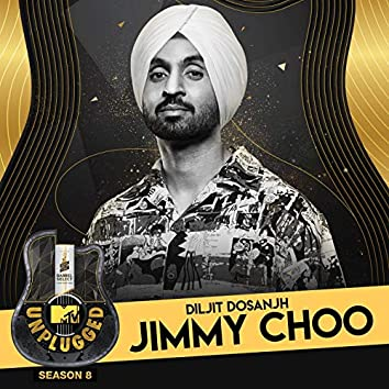 Jimmy Choo (MTV Unplugged)