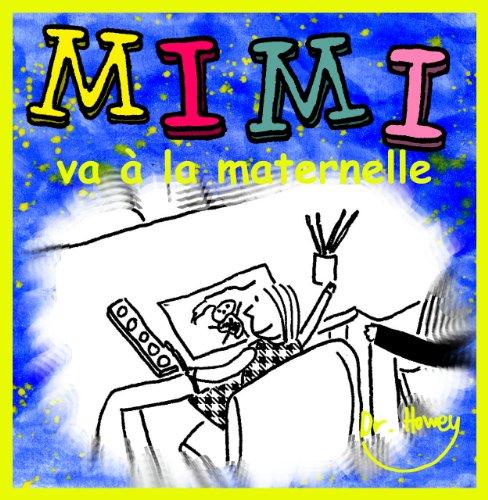 Mimi va à la maternelle