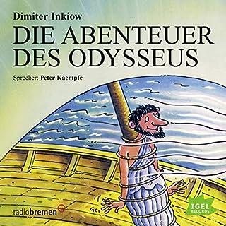 Die Abenteuer des Odysseus                   Autor:                                                                                                                                 Dimiter Inkiow                               Sprecher:                                                                                                                                 Peter Kaempfe                      Spieldauer: 1 Std. und 36 Min.     102 Bewertungen     Gesamt 4,6