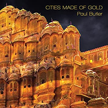 Cities Made of Gold