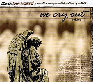 We Cry Out: Volume 1 (Masada Entertainment Presents a Unique Collaboration of Artists)