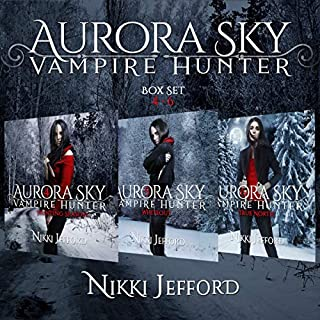 Aurora Sky: Vampire Hunter Box Set, Books 4-6 cover art