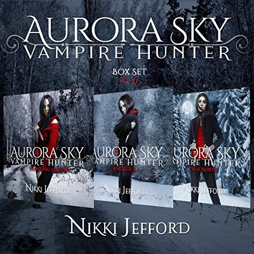 Aurora Sky: Vampire Hunter Box Set, Books 4-6 audiobook cover art