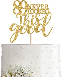 Gold Glitter 89 Never Looked This Good Cake Topper, Women Gold Happy 89th Birthday Cake Topper, Birthday Party Decorations...