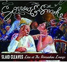 Sorrow And Smoke: Live At The Horseshoe Lounge by Slaid Cleaves (2011-09-06)