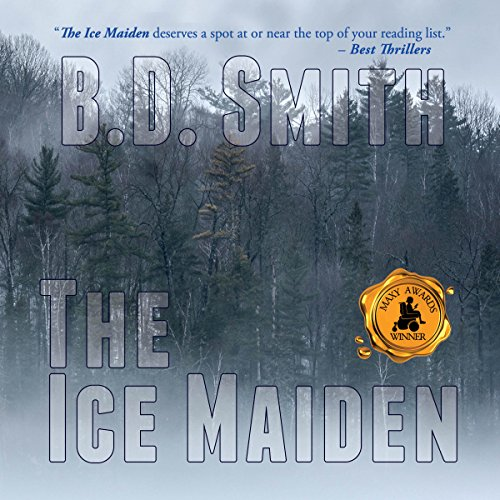 The Ice Maiden                   By:                                                                                                                                 B.D. Smith                               Narrated by:                                                                                                                                 Doug Greene                      Length: 7 hrs and 16 mins     1 rating     Overall 5.0