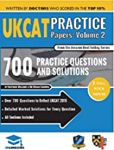 UKCAT Practice Papers Volume Two: 3 Full Mock Papers, 700 Questions in the style of the UKCAT, Detailed Worked Solutions for Every Question, UK Clinical Aptitude Test, UniAdmissions