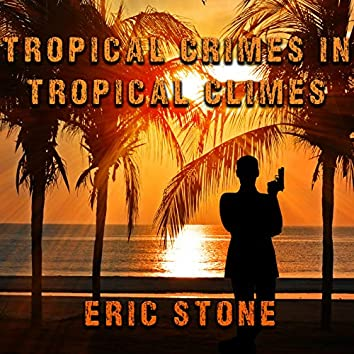 Tropical Crimes in Tropical Climes