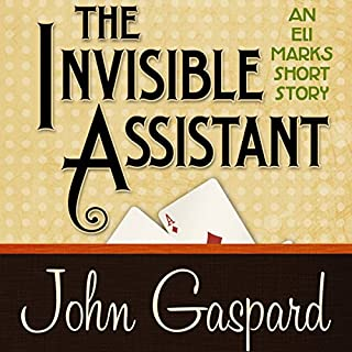 The Invisible Assistant     An Eli Marks Short Story              By:                                                                                                                                 John Gaspard                               Narrated by:                                                                                                                                 Jim Cunningham                      Length: 40 mins     2 ratings     Overall 4.0