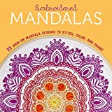 Embroidered Mandalas: 25 Iron-On Mandala Designs to Stitch, Color, and Share