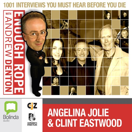 Enough Rope with Andrew Denton: Angelina Jolie & Clint Eastwood cover art