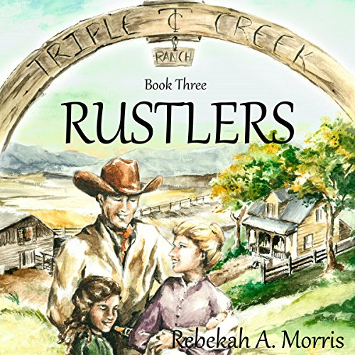 Triple Creek Ranch - Rustlers audiobook cover art
