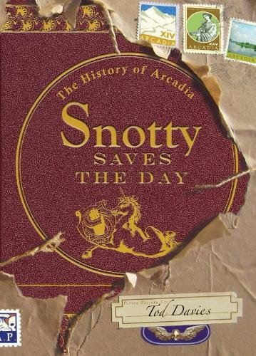 Image of Snotty Saves the Day: The History of Arcadia (The History of Arcadia (1))