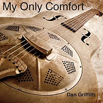 My Only Comfort