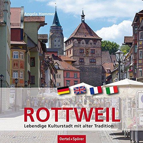 Rottweil: Lebendige Kulturstadt mit alter Tradition