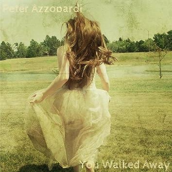 You Walked Away