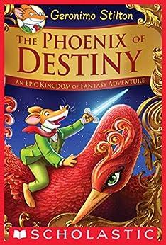 The Phoenix of Destiny (Geronimo Stilton and the Kingdom of Fantasy) (Geronimo Stilton and the Kingdom of Fantasy: Special Edition) by [Geronimo Stilton]