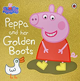 Peppa Pig: Peppa and Her Golden Boots by [Ladybird]