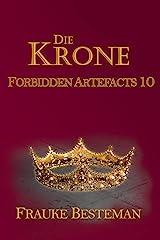 Die Krone (Forbidden Artefacts 10) (German Edition) Kindle Edition