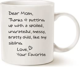 MAUAG Funny Mothers Day Mom Coffee Mug Christmas Gifts, Dear Mom, Thanks 4 Putting up with a Spoiled. Love, Your Favorite Best Birthday Gifts for Mom, Mother Cup, White 11 Oz