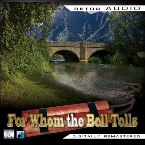 For Whom the Bell Tolls: Retro Audio (Dramatised): Retro Audio