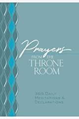Prayers from the Throne Room: 365 Daily Meditations & Declarations (The Passion Translation Devotionals) Kindle Edition