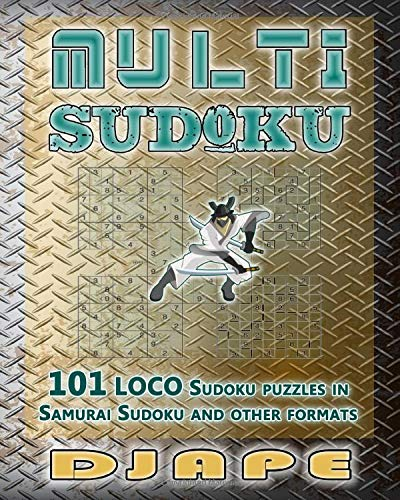 Multi Sudoku: 101 LOCO Sudoku puzzles (Loco, Cuckoo, Wacky and Multi Sudoku Puzzle Books) (Volume 2)