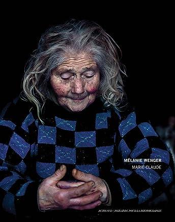 Mélanie Wenger: Marie-Claude: Prix HSBC Pour La Photographie 2017