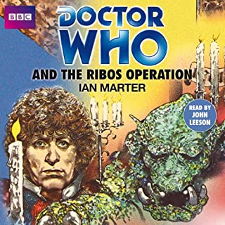 Doctor Who and the Ribos Operation                   By:                                                                                                                                 Ian Marter                               Narrated by:                                                                                                                                 John Leeson                      Length: 5 hrs and 19 mins     Not rated yet     Overall 0.0