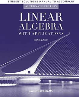 Student Solutions Manual To Accompany Linear Algebra With Applications, Alternate