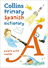 Primary Spanish Dictionary: Illustrated dictionary for ages 7+ (Collins Primary Dictionaries)
