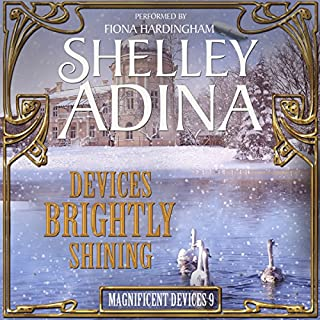 Devices Brightly Shining: A Steampunk Christmas Novella     Magnificent Devices, Book 9              Written by:                                                                                                                                 Shelley Adina                               Narrated by:                                                                                                                                 Fiona Hardingham                      Length: 2 hrs and 31 mins     Not rated yet     Overall 0.0