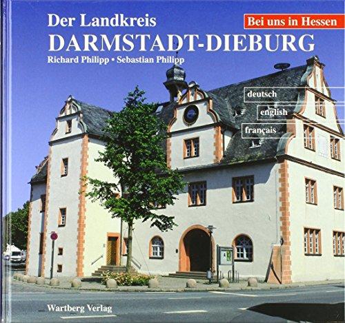 Der Landkreis Darmstadt-Dieburg: Farbbildband Dt. /Engl. /Franz.
