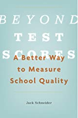 Beyond Test Scores: A Better Way to Measure School Quality Kindle Edition