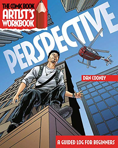 The Comic Book Artist's Workbook: Perspective: A Guided...