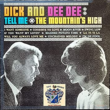 Tell Me - The Mountain's High
