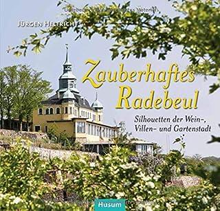 Zauberhaftes Radebeul: Silhouetten der Wein-, Villen- und Ga