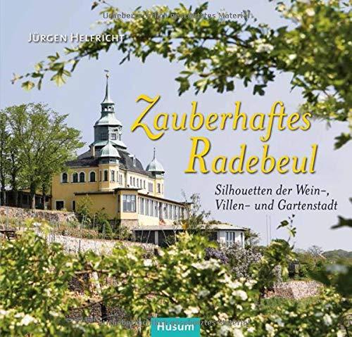 Zauberhaftes Radebeul: Silhouetten der Wein-, Villen- und Gartenstadt