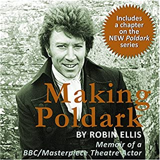 Making Poldark                   By:                                                                                                                                 Robin Ellis                               Narrated by:                                                                                                                                 Robin Ellis                      Length: 2 hrs and 45 mins     9 ratings     Overall 4.7