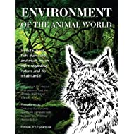 Environment of  the Animal World: Insects, birds, fish, mammals, and much, much more regarding nature and its inhabitants. Homeschooling Handbook