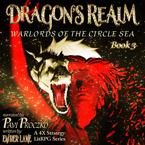 Dragon's Realm: A 4X Strategy LitRPG Series Audiobook By Ember Lane cover art