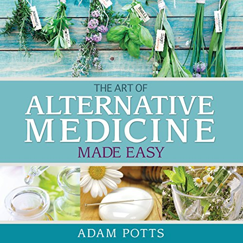 The Art of Alternative Medicine Made Easy  By  cover art