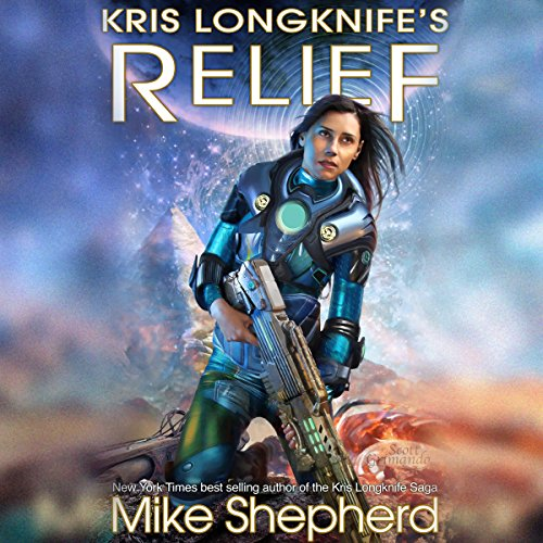 Kris Longknife's Relief audiobook cover art
