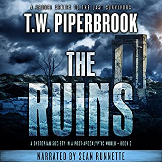The Ruins, Book 3                   Written by:                                                                                                                                 T.W. Piperbrook                               Narrated by:                                                                                                                                 Sean Runnette                      Length: 8 hrs     2 ratings     Overall 5.0