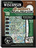 Northern Wisconsin All-Outdoors Atlas and Field Guide