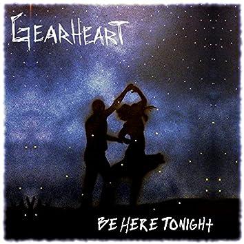 Be Here Tonight