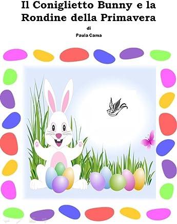 Il Coniglietto Bunny e la Rondine della Primavera