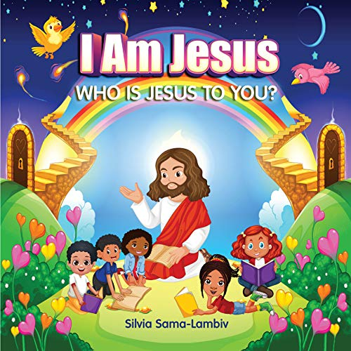 I Am Jesus: Who is Jesus to you? (My Christian Identity Series Book 1) (English Edition)